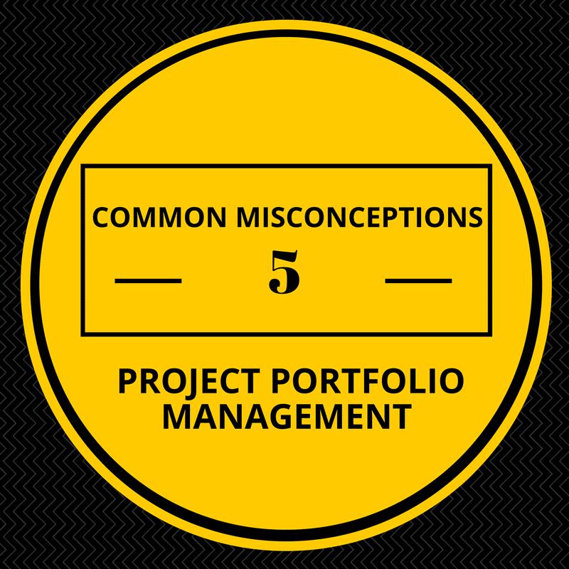 5 Common Misconceptions about Project Portfolio Management