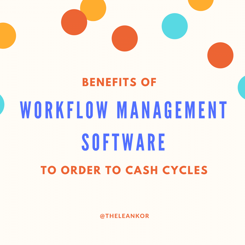 Benefits of Workflow Management Software to O2C Cycles