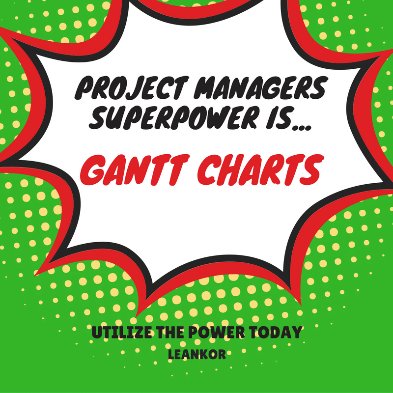 Project Managers Superpower is Gantt Charts