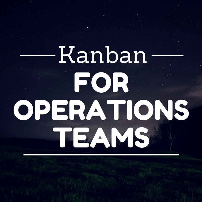 Kanban for operations teams