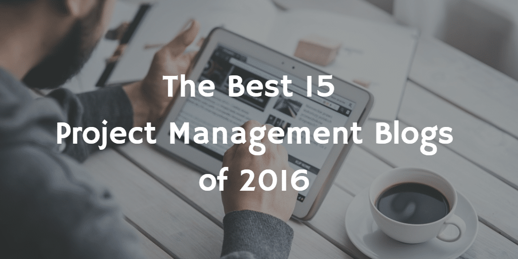 The Best 15 Project Management Blogs of 2016