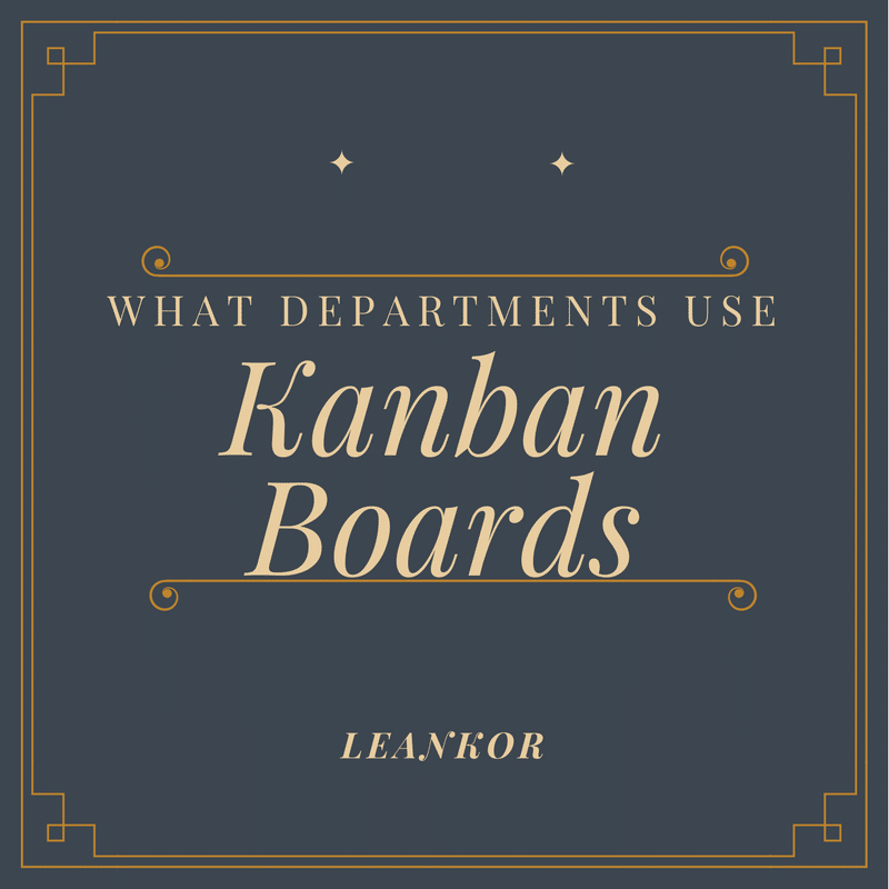 What Departments Use Kanban Boards