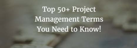 Top 50+ project management terms you need to know