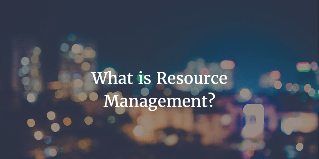 What is Resource Management