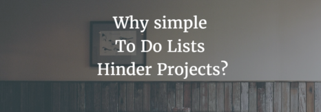 Why Simple To Do Lists Hinder Projects