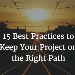 15 Best Practices to Keep Your Project on the Right Path